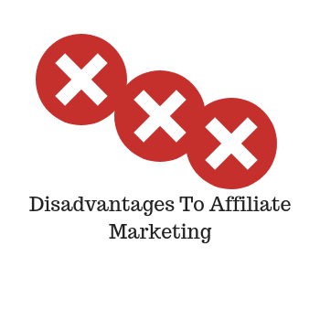 Disadvantages To Affiliate Marketing