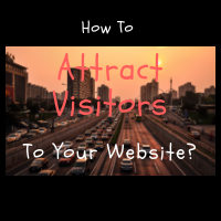 How to attract visitors to your website?